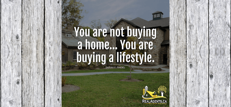 You Are Not Buying A Home You Are Buying A Lifestyle
